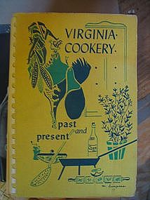 Virginia Cookery Past and Present Cookbook