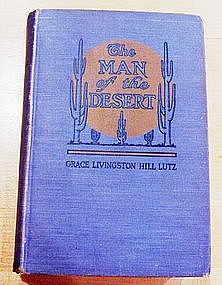 The Man of the Desert by Grace Livingston Hill Lutz