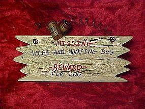 craft sign, Missing Wife & hunting dog, reward for dog